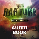 The Rapture - Don't Be Deceived Audio Book