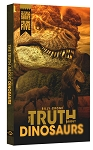 The Truth About Dinosaurs Book