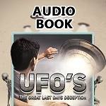 UFO's - The Great Last Days Deception Audio Book (Download)