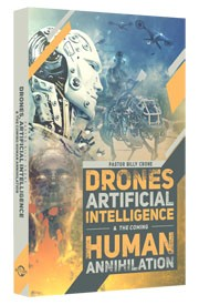 Drones, Artificial Intelligence & The Coming Human Annihilation Book
